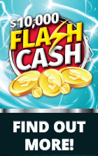 Enter the $10,000 Flash Cash promotion!
